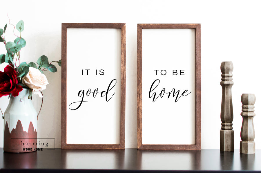 It Is Good To Be Home Two Set Painted Wood Sign Duo - Charming Wood Home