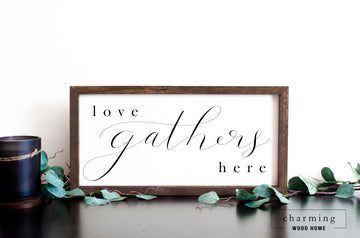Love Gathers Here Painted Wood Sign - Charming Wood Home