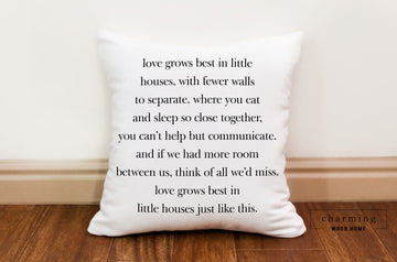 Love Grows Best In Little Houses With Fewer Walls Pillow - Charming Wood Home