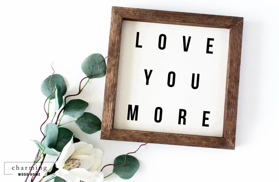 Love You More Modern Painted Wood Sign - Charming Wood Home