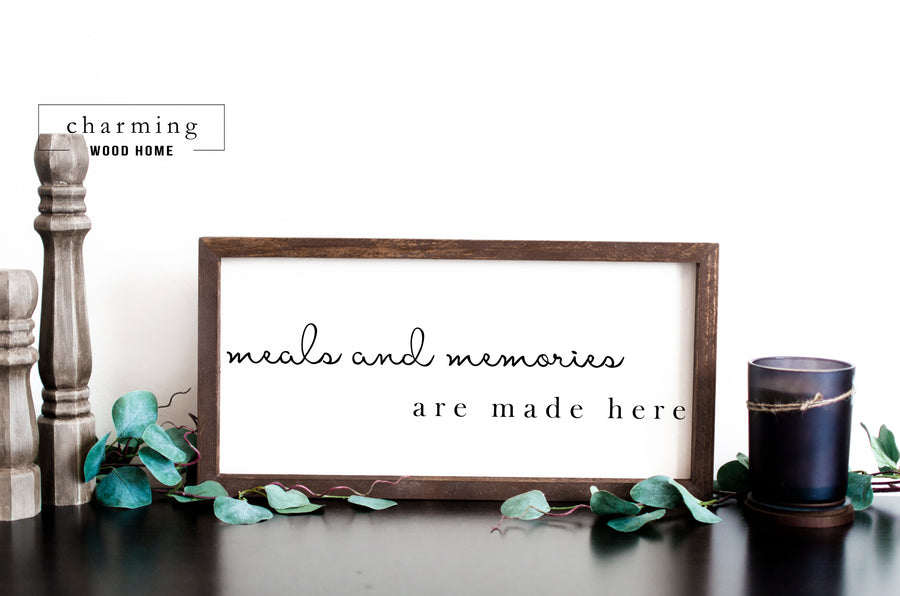 Meals and Memories are Made Here Painted Wood Sign - Charming Wood Home