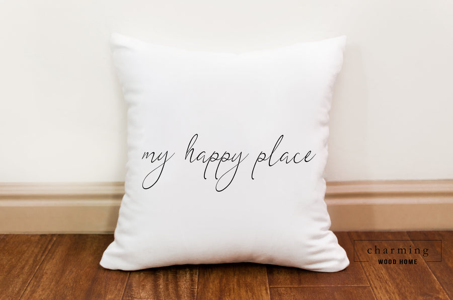 My Happy Place Pillow - Charming Wood Home