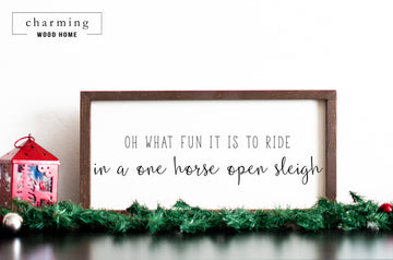 Oh What Fun It Is To Ride in a One Horse Open Sleigh Wood Sign - Charming Wood Home