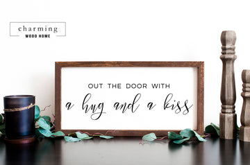 Out The Door With A Hug And A Kiss Painted Wood Sign - Charming Wood Home