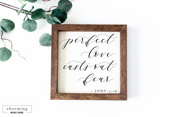Perfect Love Casts Out Fear Wood Sign - Charming Wood Home