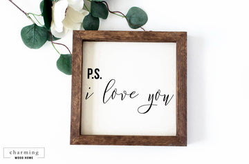 PS I Love You Farmhouse Painted Wood Sign - Charming Wood Home