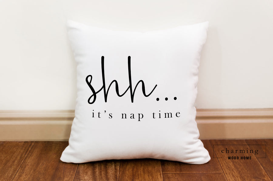 Shh It's Nap Time Pillow - Charming Wood Home