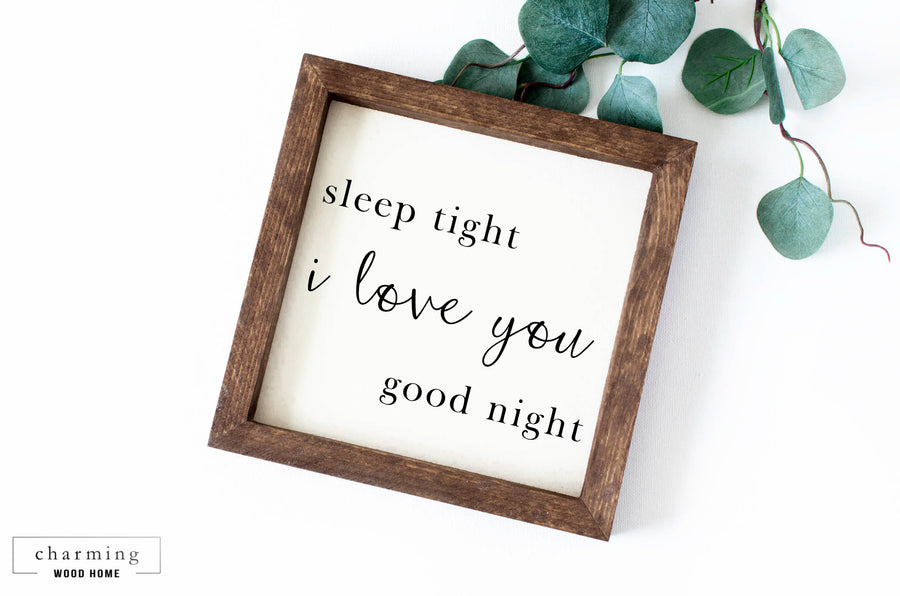 Sleep Tight I Love You Good Night Painted Wood Sign - Charming Wood Home