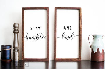 Stay Humble And Kind Two Set Wood Sign Duo - Charming Wood Home