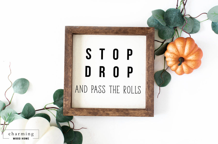 Stop Drop and Pass the Rolls Painted Wood Sign - Charming Wood Home