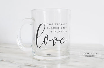 The Secret Ingredient is Always Love Glass Mug - Charming Wood Home