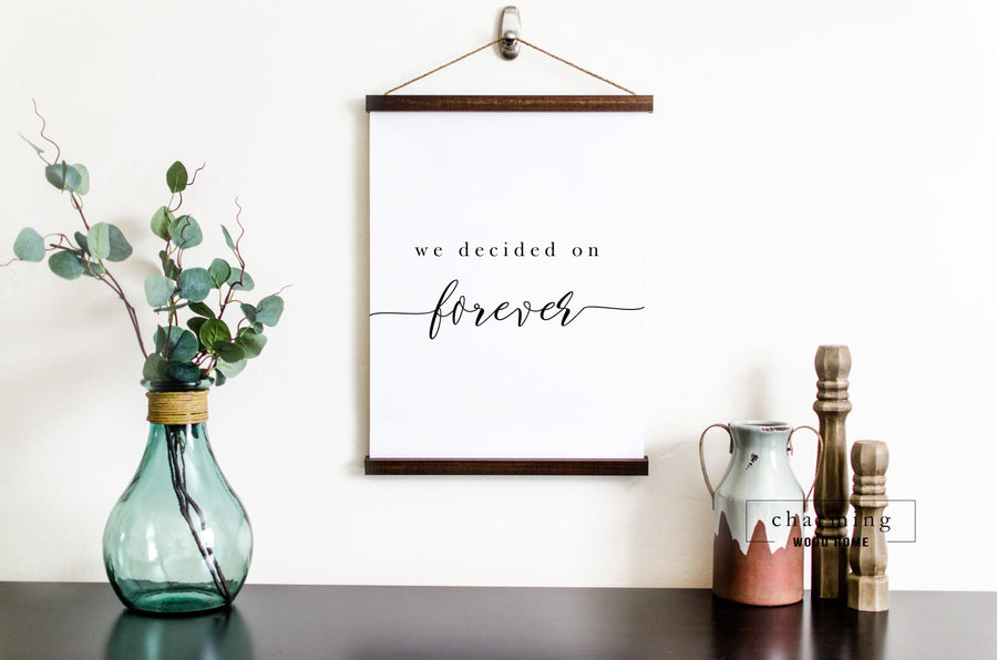 We Decided on Forever Hanging Canvas Sign - Charming Wood Home