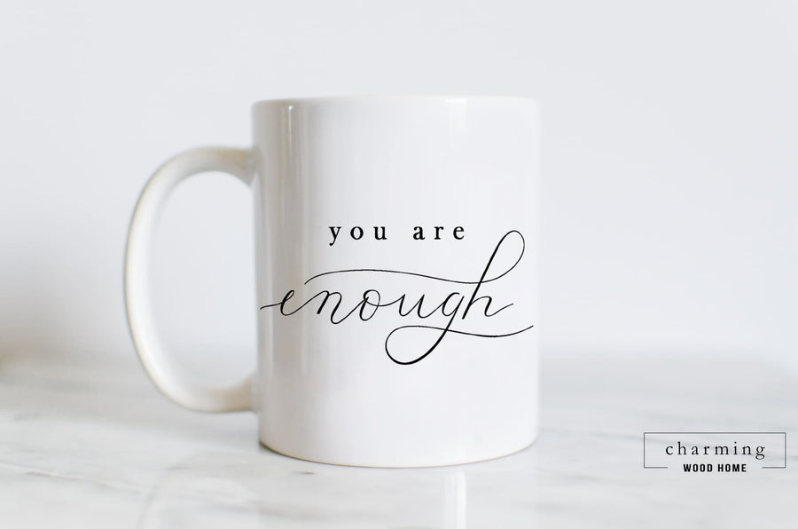 You are Enough Mug - Charming Wood Home