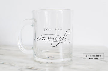 You are Enough Glass Mug - Charming Wood Home