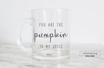 You are the Pumpkin to My Spice Glass Mug - Charming Wood Home