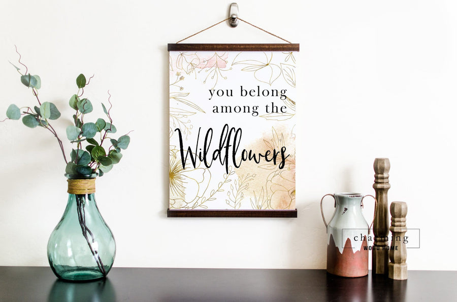You Belong Among the Wildflowers Hanging Canvas Sign - Charming Wood Home