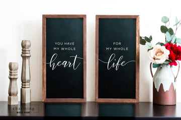 You Have My Whole Heart for My Whole Life Two Set Wood Sign Duo - Charming Wood Home