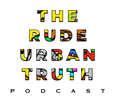 The Rude Urban Truth