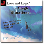 Love and Logic in Tough Situations