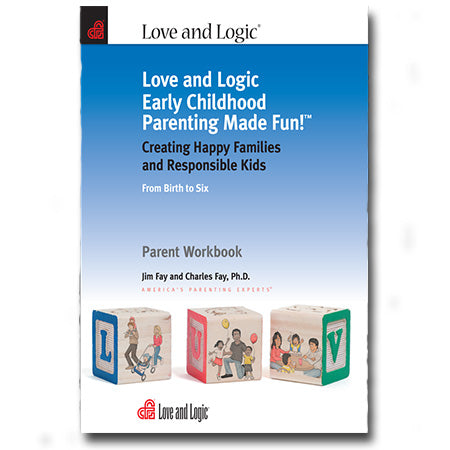 Love and Logic Early Childhood Parenting Made Fun! - Workbook