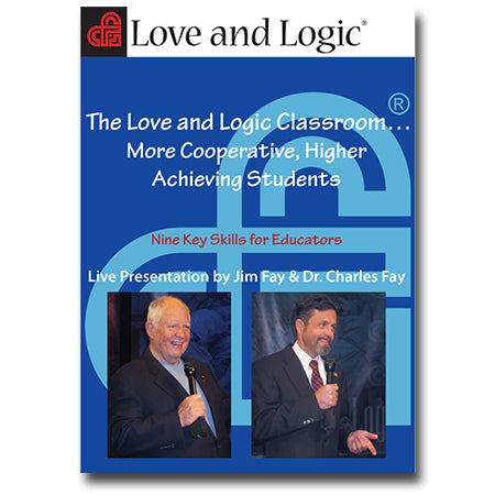 The Love and Logic Classroom... More Cooperative, Higher Achieving Students - Audio