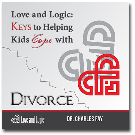 Love and Logic: Keys to Helping Kids Cope with Divorce - Audio