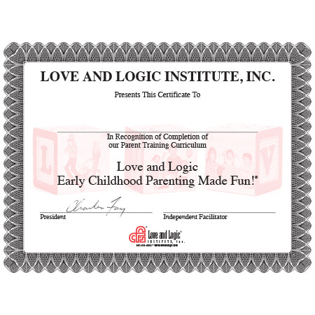 Certificate of Completion - Love and Logic Early Childhood Parenting Made Fun! Curriculum