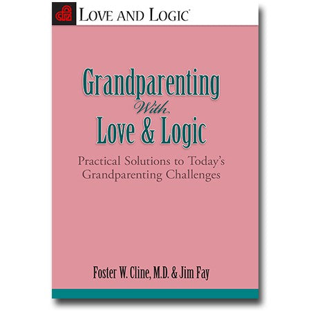 Grandparenting with Love and Logic - Book