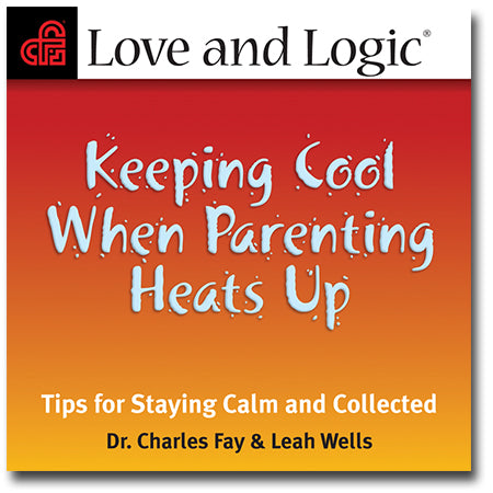 Keeping Cool When Parenting Heats Up - Audio