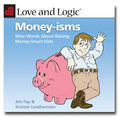 Love and Logic Money-isms - Book