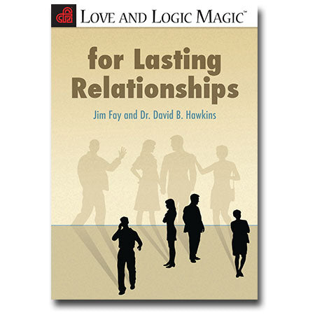 Love and Logic Magic For Lasting Relationships - Book