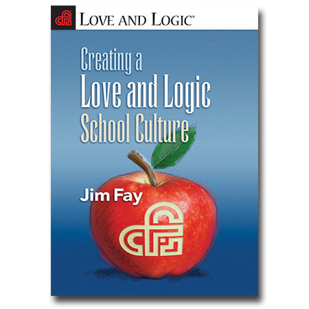 Creating a Love and Logic School Culture - Book