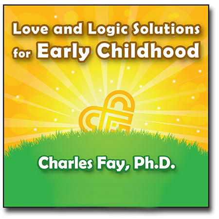 Love and Logic Solutions for Early Childhood - Audio