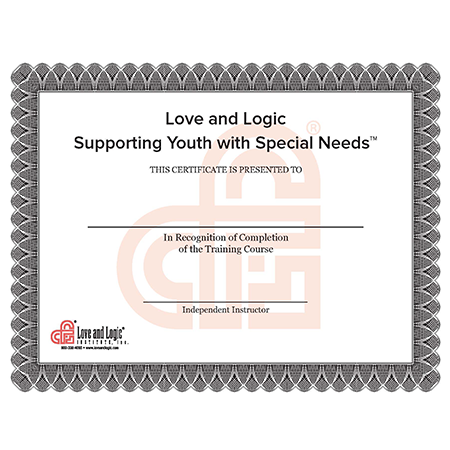Certificate of Completion - Love and Logic: Supporting Youth with Special Needs