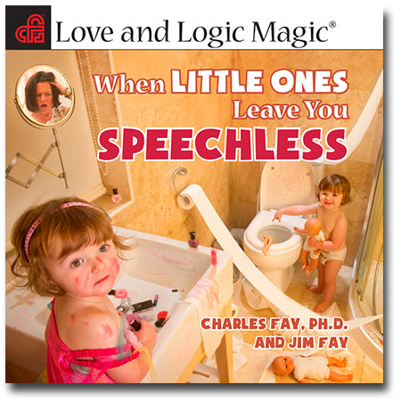 Love and Logic Magic When Little Ones Leave You Speechless - Audio