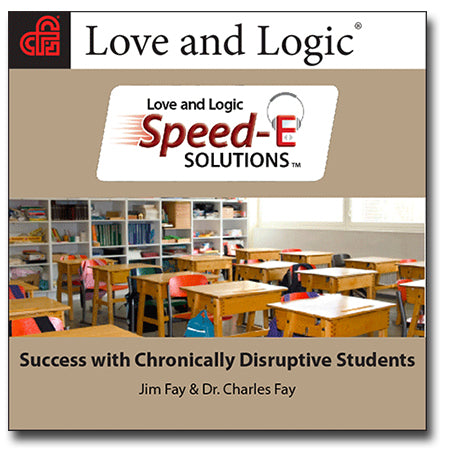 Love and Logic Speed-E Solutions: Success with Chronically Disruptive Students - Streaming Audio