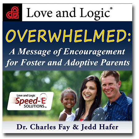 Love and Logic Speed-E Solutions: Overwhelmed - A Message of Encouragement for Foster and Adoptive Parents - Streaming Audio
