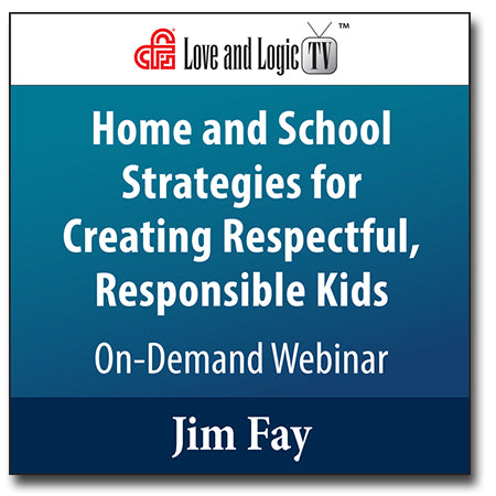 Home and School Strategies for Creating Respectful, Responsible Kids - Webinar