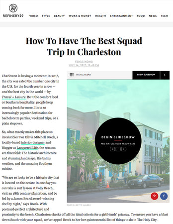 Refinery29 - How To Have The Best Squad Trip In Charleston - July 2017