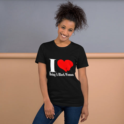 I Love Being A Black Woman T-Shirt