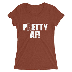 Women's Pretty AF - Ladies' short sleeve t-shirt