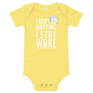 I Don't Do Naptime Baby Onesie