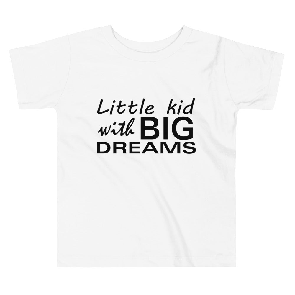 Boy's and Girl's (Toddlers) - Little Kid with Big Dreams Short Sleeve Tee