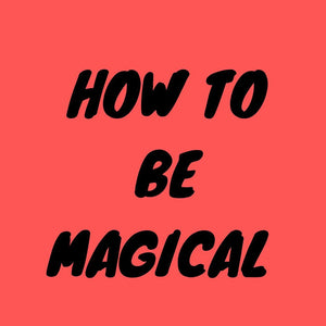 Hello 2020 + the How To Be Magical podcast