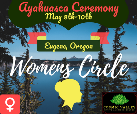 Eugene, OR: US Women's Ayahuasca Ceremony May 8th-10th 2020 (Full)