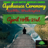 (FULL) Seattle, WA: US Ayahuasca Ceremony April 19th-21st 2021
