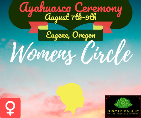 Eugene, OR: US Women's Ayahuasca Ceremony August 7th-9th 2020
