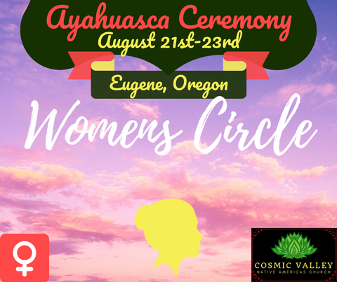 Eugene, OR: US Women's Ayahuasca Ceremony August 21st-23rd 2020