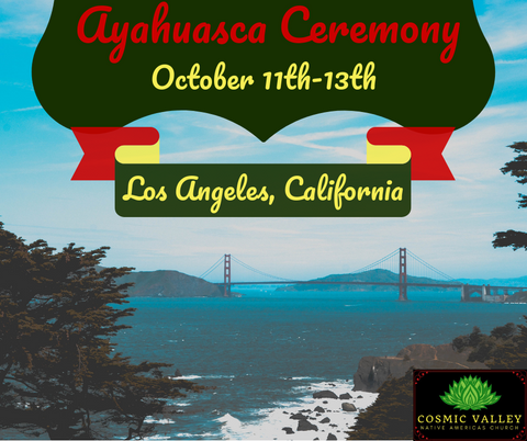 California, US: Ayahuasca Ceremony October 11th-13th ($799 Full Donation) (SOLD OUT)