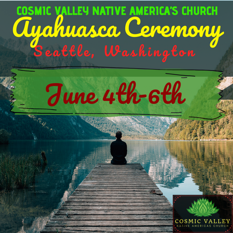 Seattle, WA: US Ayahuasca Ceremony June 4th-6th 2021